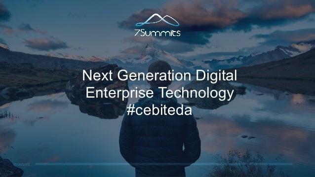 7SUMMITS Next Generation Digital Enterprise Technology #cebiteda