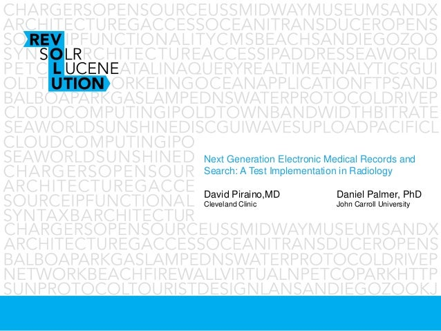 Next Generation Electronic Medical Records andSearch: A Test Implementation in RadiologyDavid Piraino,MD Daniel Palmer, Ph...