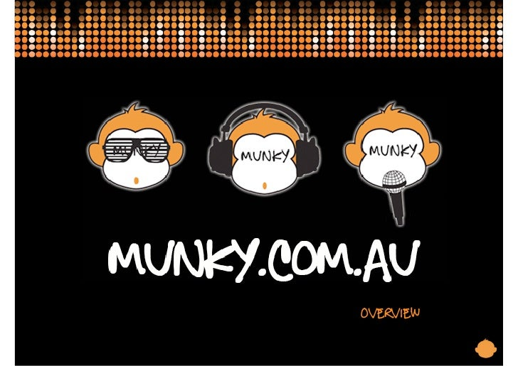 WHO IS MUNKY?                     Overview                            1