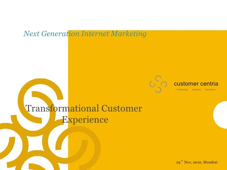 Next Generation Internet Marketing-Transformational Customer Experience