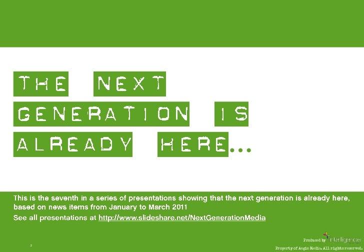 Next Generation Media Quarterly April 2011 Slide 2