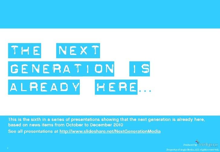 Next Generation Media Quarterly January 2011 Slide 2