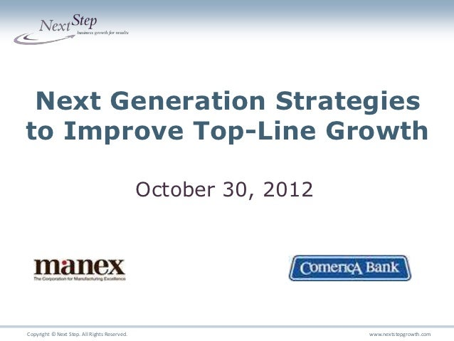 Next Generation Strategiesto Improve Top-Line Growth                                              October 30, 2012        ...