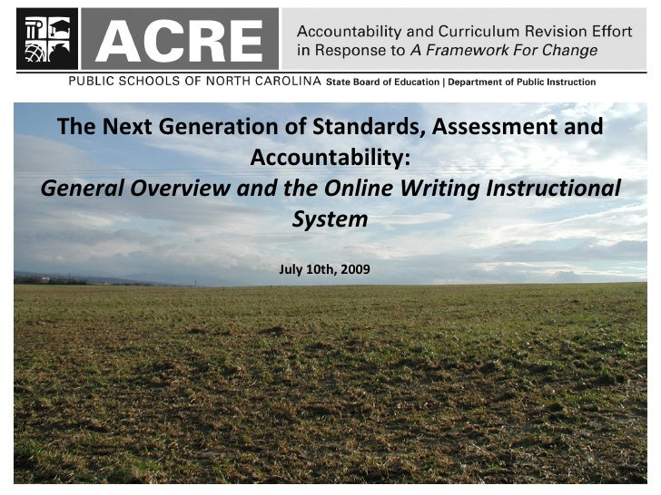 The Next Generation of Standards, Assessment and                   Accountability: General Overview and the Online Writing...