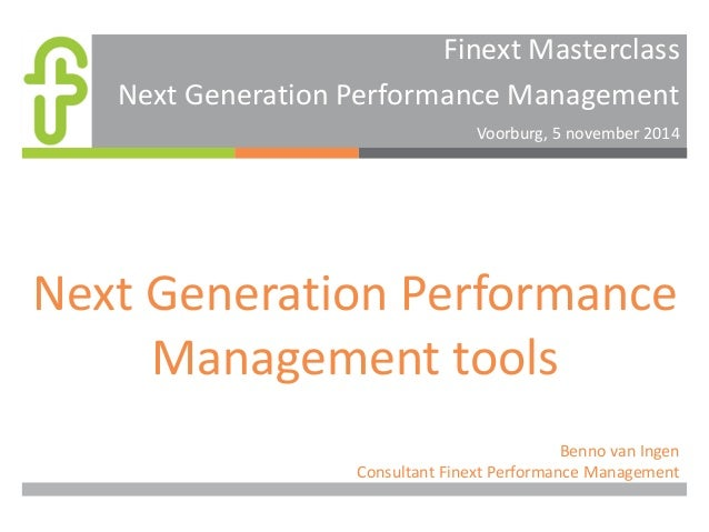Finext Masterclass Next Generation Performance Management  Voorburg, 5 november 2014  Next Generation Performance Manageme...