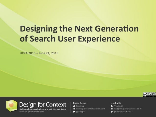 Duane  Degler    Principal  duane@designforcontext.com  @ddegler Lisa  Ba.le    Principal  lisa@designforcontext.c...