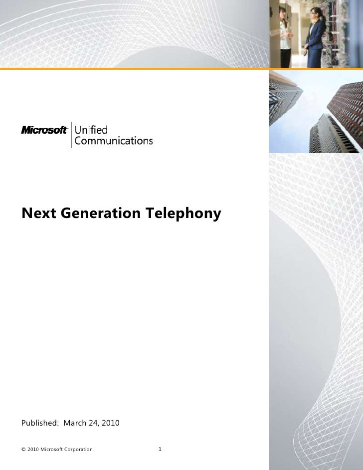 Next Generation Telephony<br />Published:  March 24, 2010<br />This document represents the current view of Microsoft Corp...