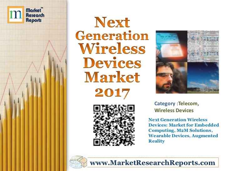 Category :Telecom,               Wireless Devices             Next Generation Wireless             Devices: Market for Emb...