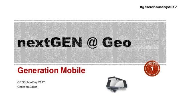 Generation Mobile GEOSchoolDay 2017 Christian Sailer 1