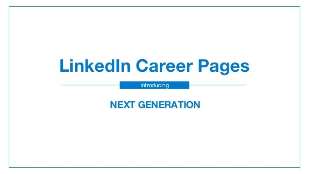 NEXT GENERATION LinkedIn Career Pages Introducing
