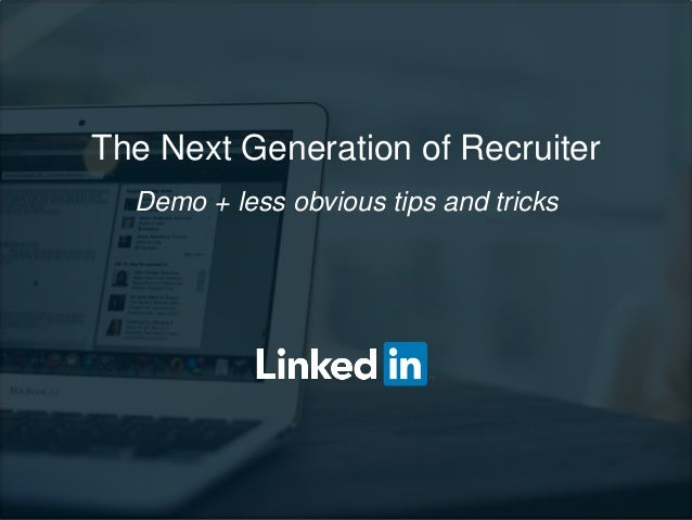 The Next Generation of Recruiter Demo + less obvious tips and tricks