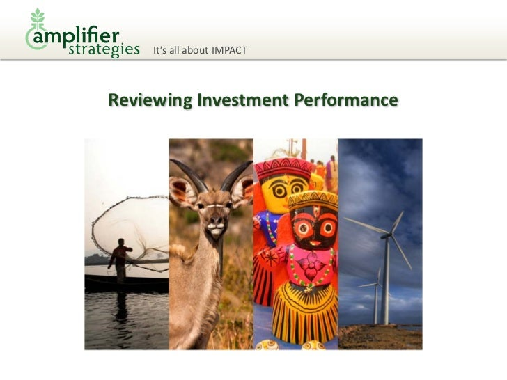 It's all about IMPACTReviewing Investment Performance