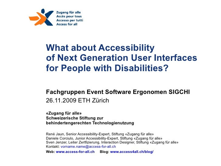 What about Accessibility  of Next Generation User Interfaces  for People with Disabilities? Webtuesday 8. Februar 2010 @ z...