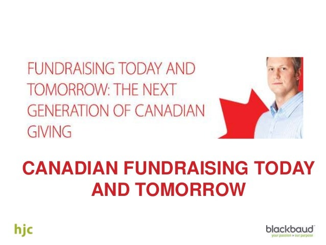 CANADIAN FUNDRAISING TODAY AND TOMORROW