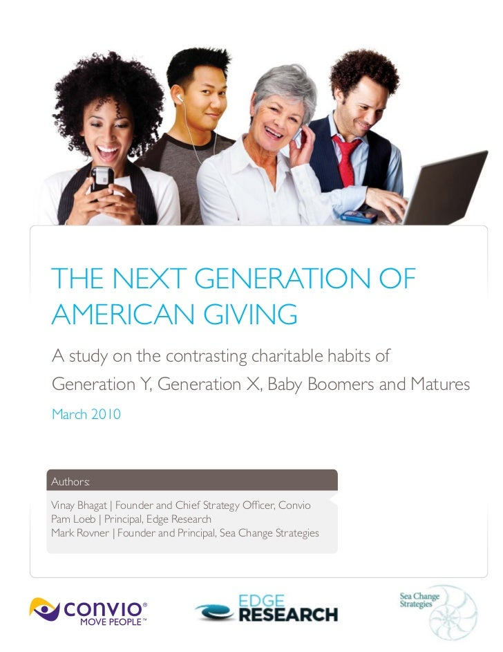 THE NEXT GENERATION OF AMERICAN GIVING A study on the contrasting charitable habits of Generation Y, Generation X, Baby Bo...