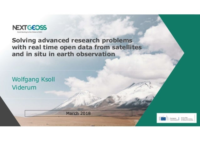 Solving advanced research problems with real time open data from satellites and in situ in earth observation Wolfgang Ksol...