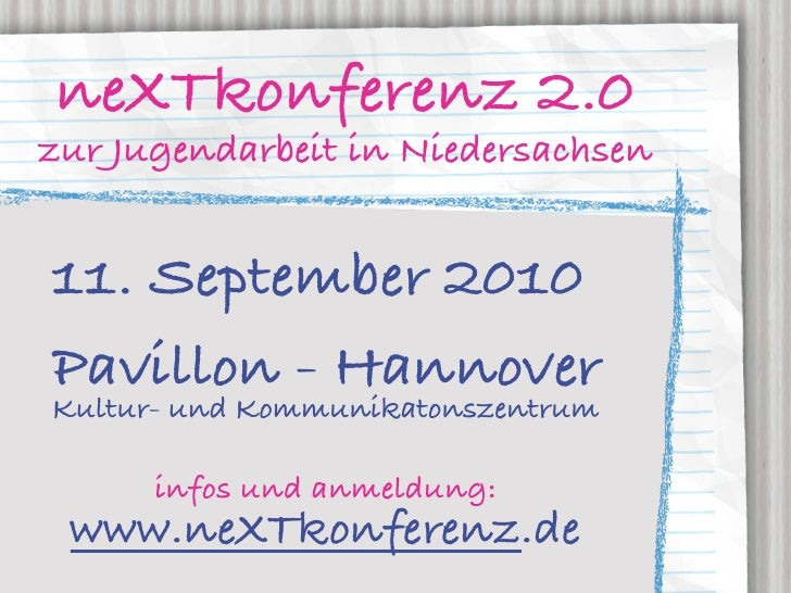 neXTkonferenz 2.0 zur Jugendarbeit in Niedersachsen   11. September 2010 Pavillon - Hannover Kultur- und Kommunikatonszent...