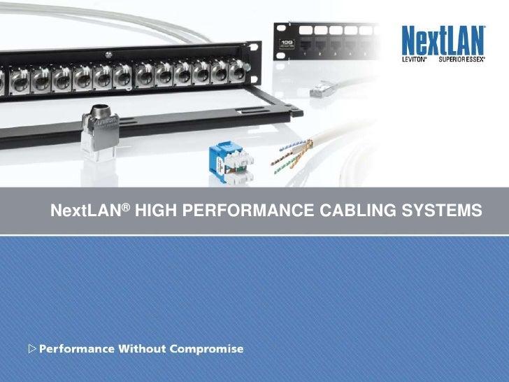 NextLAN® High Performance Cabling Systems<br />