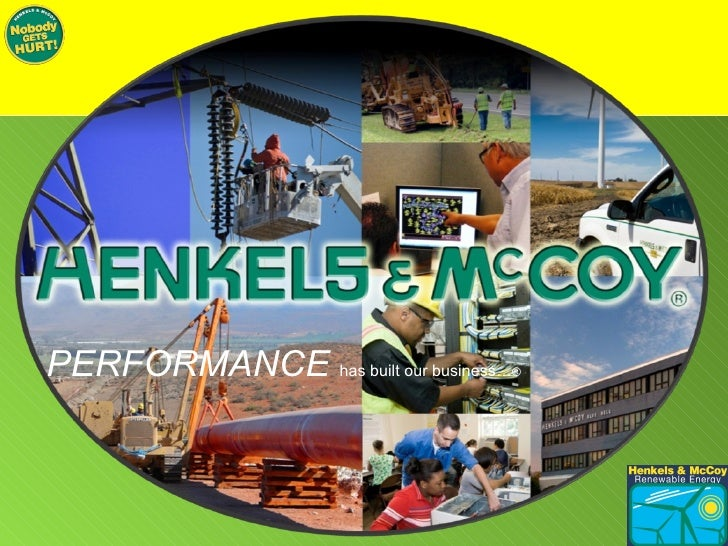 PERFORMANCE   has built our business… ®