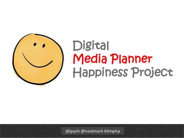 digital media planner happiness project
