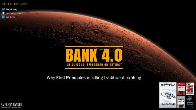 BANK 4.0 @brettking brettkingauthor brettking BRETTKING.com Innovator of the Year 2012 U B I Q U I T O U S , E M B E D D E...