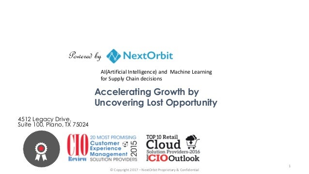 Accelerating Growth by Uncovering Lost Opportunity © Copyright 2017 – NextOrbit Proprietary & Confidential 4512 Legacy Dri...