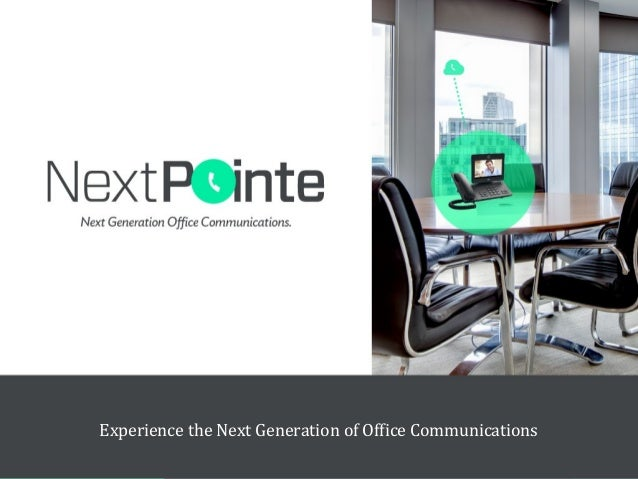 Experience the Next Generation of Office Communications