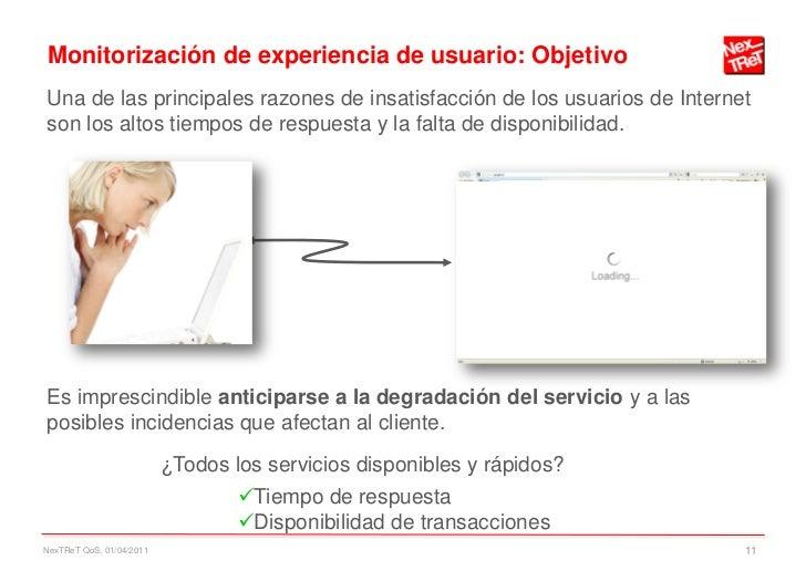 Monitorización de experiencia de usuario: ObjetivoUna de las principales razones de insatisfacción de los usuarios de Inte...