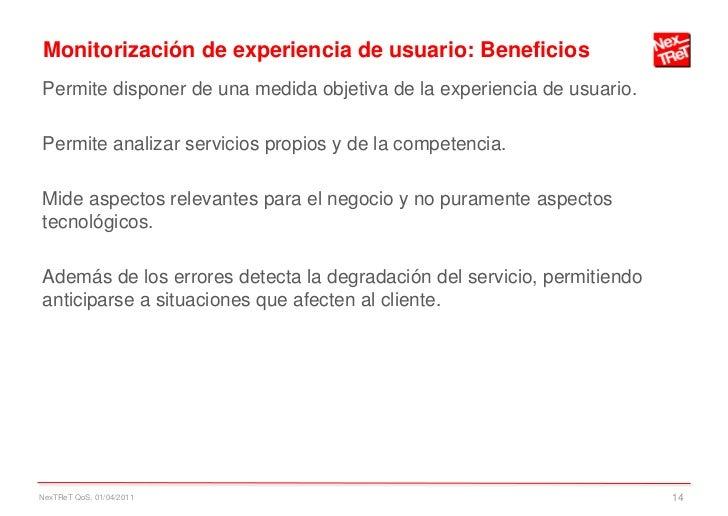 Monitorización de experiencia de usuario: BeneficiosPermite disponer de una medida objetiva de la experiencia de usuario.P...