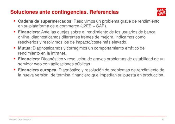 Soluciones ante contingencias. Referencias     Cadena de supermercados: Resolvimos un problema grave de rendimiento      ...