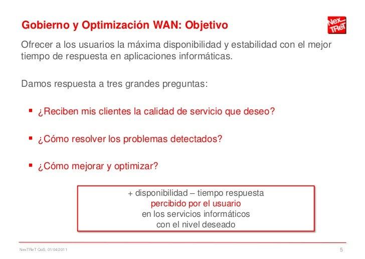 Gobierno y Optimización WAN: ObjetivoOfrecer a los usuarios la máxima disponibilidad y estabilidad con el mejortiempo de r...
