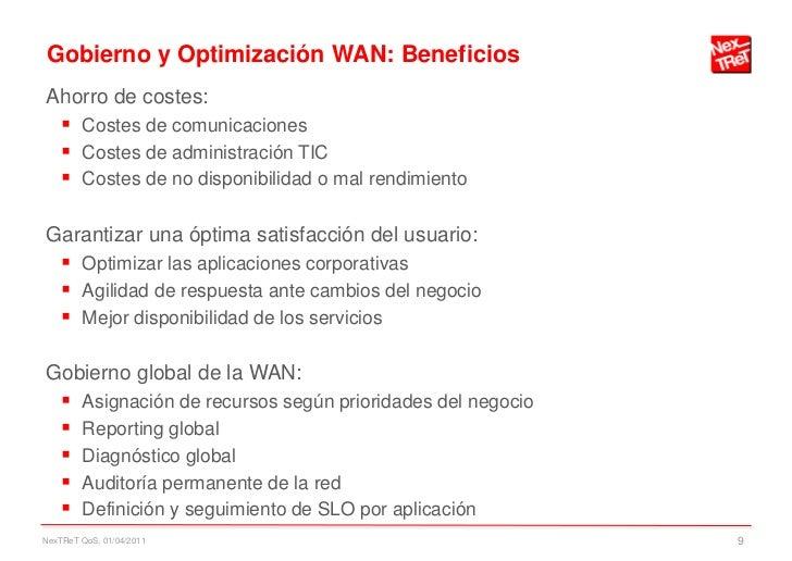 Gobierno y Optimización WAN: BeneficiosAhorro de costes:  Costes de comunicaciones  Costes de administración TIC  Coste...