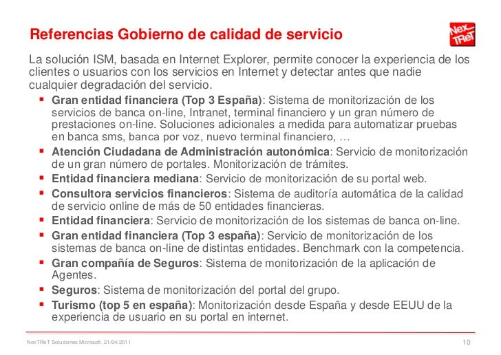 Referencias Gobierno de calidad de servicioLa solución ISM, basada en Internet Explorer, permite conocer la experiencia de...