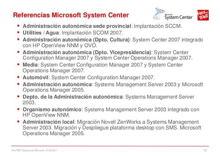 Referencias Microsoft System Center     Administración autonómica sede provincial: Implantación SCCM.     Utilities / Ag...