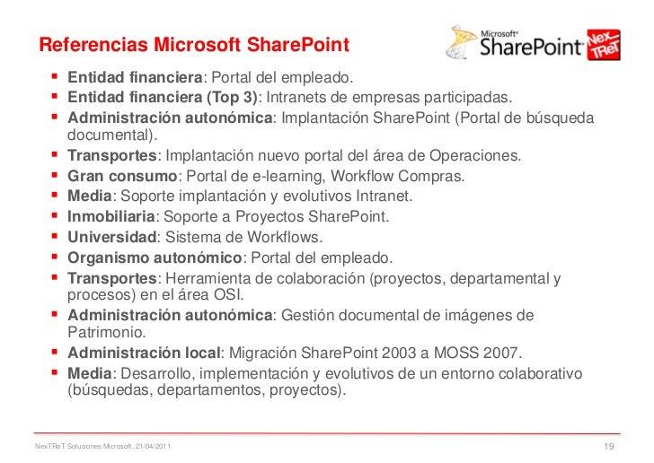 Referencias Microsoft SharePoint     Entidad financiera: Portal del empleado.     Entidad financiera (Top 3): Intranets ...