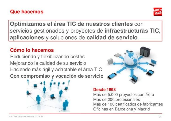 Que hacemosOptimizamos el área TIC de nuestros clientes conservicios gestionados y proyectos de infraestructuras TIC,aplic...