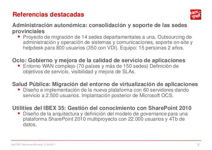 Referencias destacadasAdministración autonómica: consolidación y soporte de las sedesprovinciales   Proyecto de migración...
