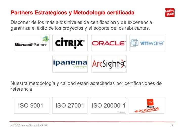 Partners Estratégicos y Metodología certificadaDisponer de los más altos niveles de certificación y de experienciagarantiz...