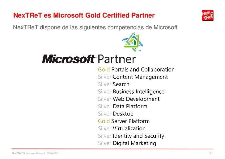 NexTReT es Microsoft Gold Certified PartnerNexTReT dispone de las siguientes competencias de MicrosoftNexTReT Soluciones M...
