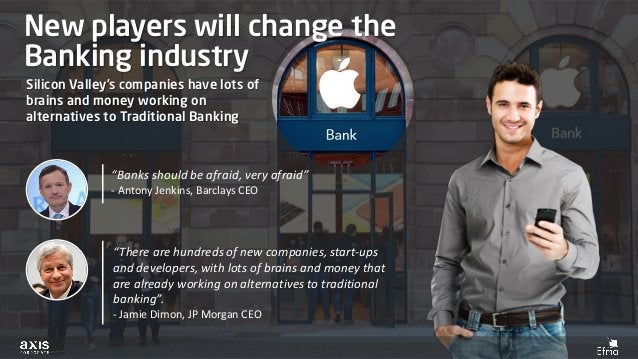 """""""Banks should be afraid, very afraid"""" - Antony Jenkins, Barclays CEO New players will change the Banking industry """"There a..."""