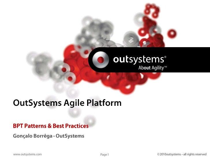 OutSystems Agile Platform<br />BPT Patterns & Best Practices<br />Gonçalo Borrêga - OutSystems<br />
