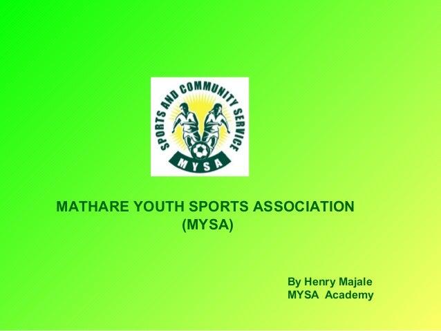 MATHARE YOUTH SPORTS ASSOCIATION (MYSA)  By Henry Majale MYSA Academy
