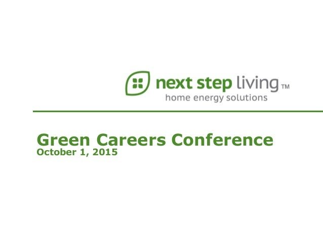 Wonderful Next Step Living GCC 2015. Green Careers Conference October 1, ...