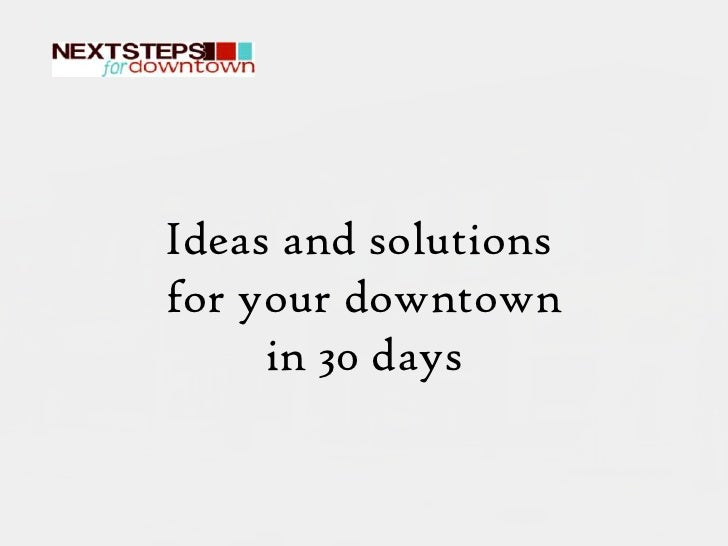 Ideas and solutions <br />for your downtown<br />in 30 days<br />