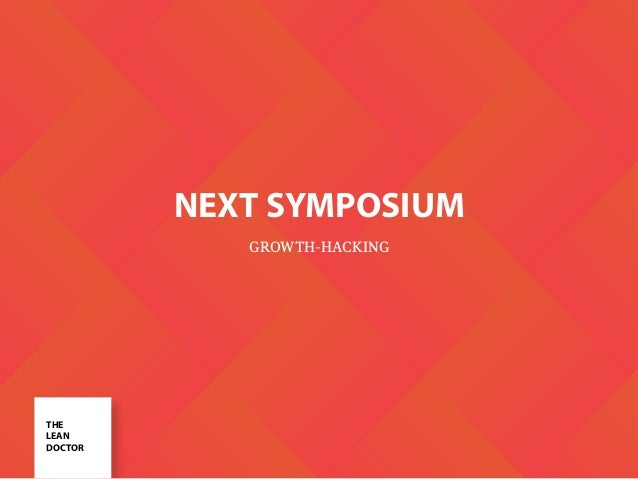NEXT SYMPOSIUM GROWTH-HACKING THE LEAN DOCTOR