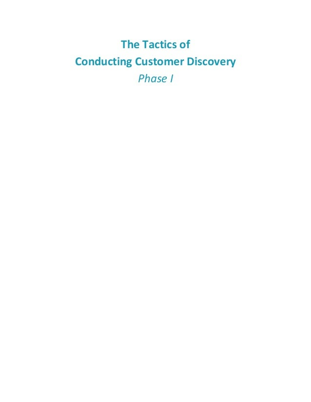 The Tactics ofConducting Customer DiscoveryPhase I