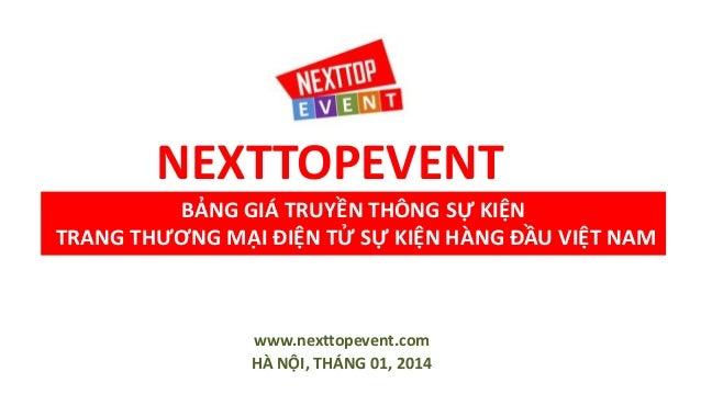 NEXTTOPEVENT BẢNG GIÁ TRUYỀN THÔNG SỰ KIỆN TRANG THƯƠNG MẠI ĐIỆN TỬ SỰ KIỆN HÀNG ĐẦU VIỆT NAM  www.nexttopevent.com HÀ NỘI...