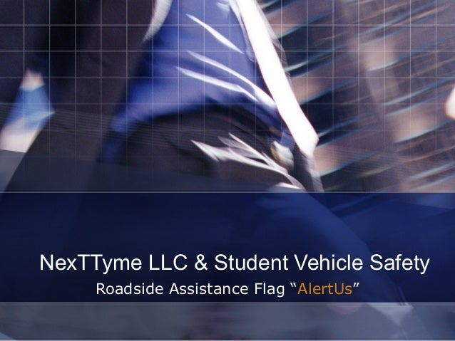 "NexTTyme LLC & Student Vehicle Safety     Roadside Assistance Flag ""AlertUs"""