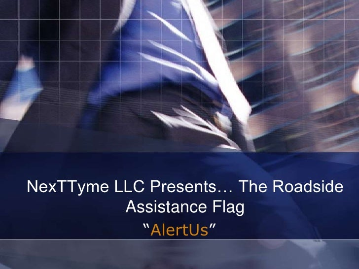 "NexTTyme LLC Presents… The Roadside Assistance Flag<br />""AlertUs""<br />"