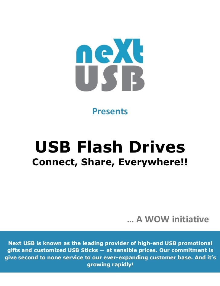 Presents          USB Flash Drives         Connect, Share, Everywhere!!                                          … A WOW i...